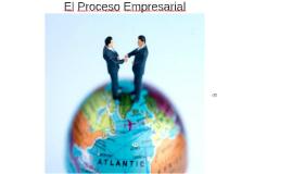 El Proceso Empresarial