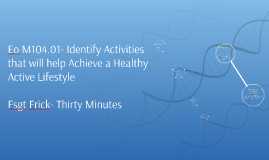 Eo M104.01- Identify Activities that will help Achieve a Hea
