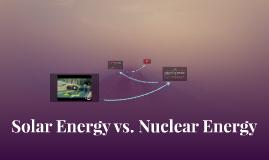 Solar Energy vs. Nuclear Energy
