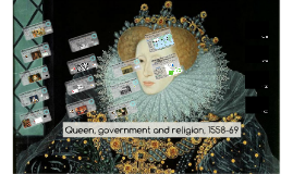 Queen, government and religion, 1558-69