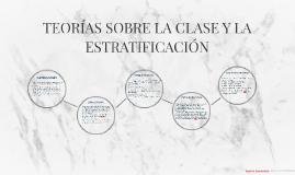 TEORIAS SOBRE LA CLASE Y LA ESTRATIFICACION