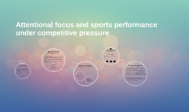 Attentional focus and sports performance under competitive p