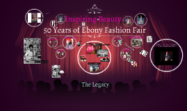 Copy of Inspiring Beauty: 50 Years of Ebony Fashion Fair
