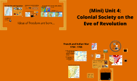 (Mini)Unit 4: Colonial Society on the Eve of Revolution (1700-1763)