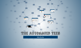 The Automated Teen