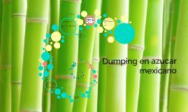 Dumping en azucar mexicano