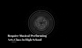 Require Musical/Performing Arts Class In High School