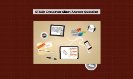 Copy of Copy of STAAR Crossover Short Answer