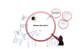 Copy of Copy of Master ASL unit 3