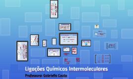 Ligações Químicas Intermoleculares