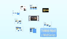 TvWeb Móvil y Webseries