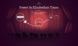 Power In Elizabethan Times