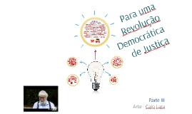 Para uma revolução democrática de justiça - Parte III