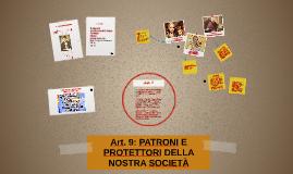 Art. 9: PATRONI E PROTETTORI DELLA NOSTRA SOCIET
