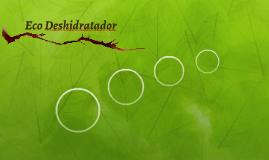 Eco Deshidratador