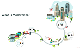 What is Modernism?