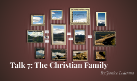 Talk 7: The Christian Family