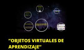 """Copy of """"OBJETOS VIRTUALES DE APRENDIZAJE"""""""