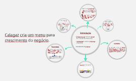 Calagaz cria um menu para crescimento do negócio.