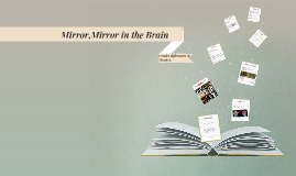 Copy of Mirror,Mirror in the Brain