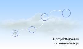 A projekttervezés dokumentációja