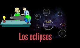 Copy of Los eclipses