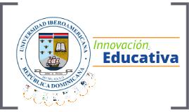 Innovaciòn Educativa - Dunn