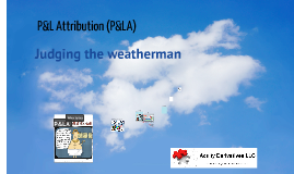 P&L Attribution - judging the weatherman