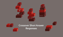 Copy of Crossover Short Answer Responses