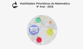 Habilidades Prioritárias de Matemática 9º Ano - 2016