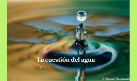 La cuestion del agua
