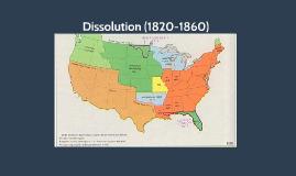 Dissolution (1820-1860)