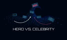HERO VS. CELEBRITY