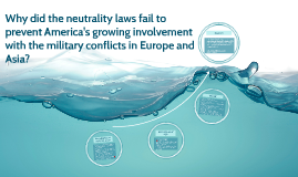 Why did the neutrality laws fail to prevent America's growin