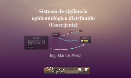 Copy of Sistema Epidemiologico Distribuido Emergente