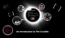 An Introduction to The Crucible