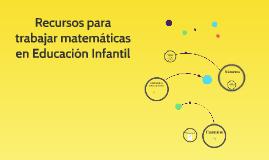 Copy of Recursos para trabajar matemáticas en Educación Infantil