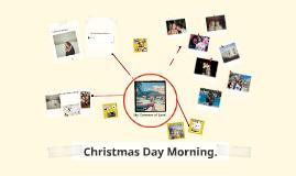 Christmas Day morning,