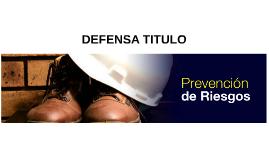 Copy of   Defensa Titulo Técnico en Prevención de Riesgos