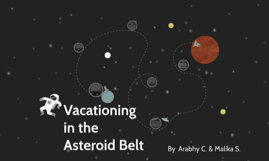 Vacationing in the Asteroid Belt