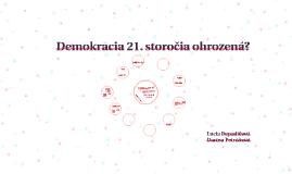 Demokracia 21. storočia ohrozená?
