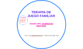 TERAPIA DE JUEGO FAMILIAR