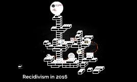 Recidivism in 2016