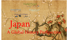 Copy of Japan: A Global History Perspective