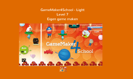 Level 7 GameMaker4School Light