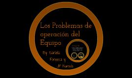 Los Problemas de operacion del Equipo