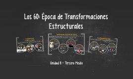 Copy of Los 60: Época de Transformaciones Estructurales