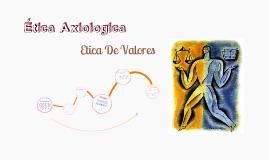 Ética Axiologica / De Valores