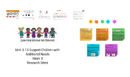 Unit 3.13 Support Children with Additional Needs