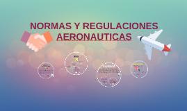 NORMAS Y REGULACIONES AERONAUTICAS